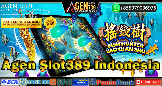 Agen Slot389 Indonesia