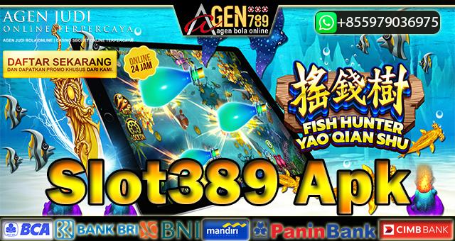 Slot389 Apk