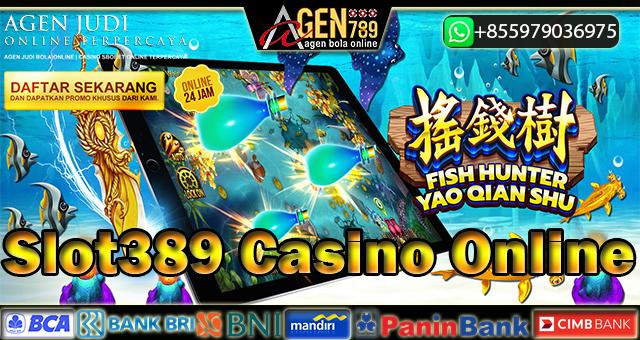 Slot389 Casino Online
