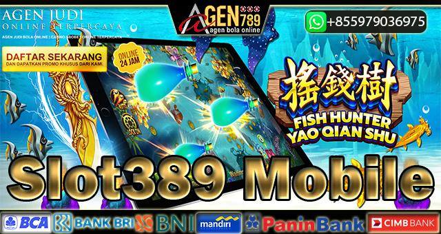 Slot389 Mobile
