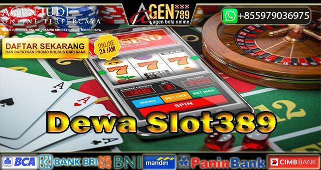 Dewa Slot389